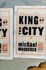 KING OF THE CITY by Michael Moorcock