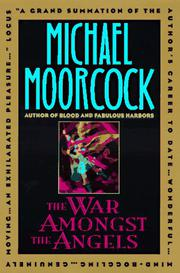 THE WAR AMONGST THE ANGELS by Michael Moorcock