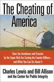 THE CHEATING OF AMERICA by Charles Lewis