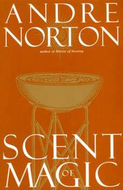 SCENT OF MAGIC by Andre Norton