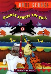 MURDER SHOOTS THE BULL by Anne George