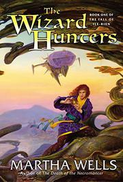 THE WIZARD HUNTERS by Martha Wells