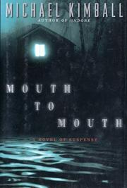 MOUTH TO MOUTH by Michael Kimball