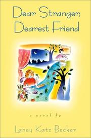 DEAR STRANGER, DEAREST FRIEND by Laney Katz Becker
