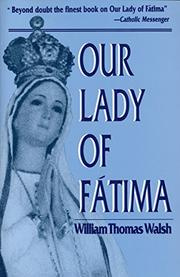 OUR LADY OF FATIMA by William Thomas Walsh