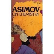 ASIMOV ON CHEMISTRY by Isaac Asimov
