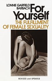 FOR YOURSELF: The Fulfillment of Female Sexuality by Lonnie Garfield Barbach