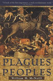 PLAGUES AND PEOPLES by William H. McNeill