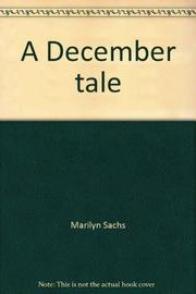 A DECEMBER TALE by Marilyn Sachs