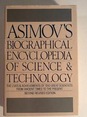 ASIMOV'S BIOGRAPHICAL ENCYCLOPEDIA OF SCIENCE AND TECHNOLOGY by Isaac Asimov