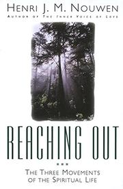 REACHING OUT: The Three Movements of the Spiritual Life by Henri J.M. Nouwen