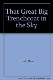 THAT GREAT BIG TRENCHCOAT IN THE SKY by Marc Lovell