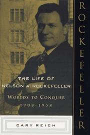 THE LIFE OF NELSON A. ROCKEFELLER by Cary Reich