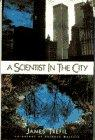 A SCIENTIST IN THE CITY by James Trefil