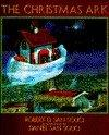 THE CHRISTMAS ARK by Robert D. San Souci
