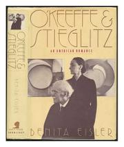 O'KEEFFE AND STIEGLITZ by Benita Eisler