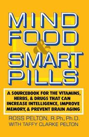 MIND FOOD AND SMART PILLS by Ross with Taffy Clarke Pelton Pelton