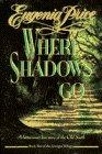 WHERE SHADOWS GO by Eugenia Price