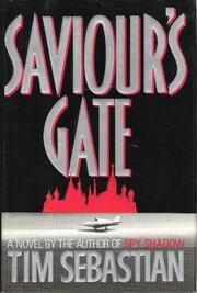 SAVIOUR'S GATE by Tim Sebastian