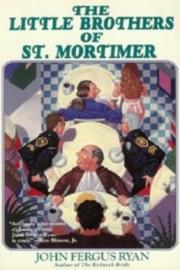 THE LITTLE BROTHERS OF ST. MORTIMER by John Fergus Ryan