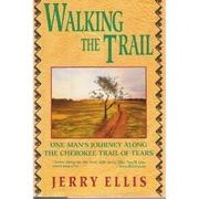 WALKING THE TRAIL by Jerry Ellis