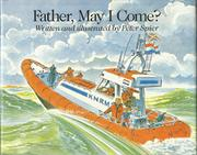 FATHER, MAY I COME? by Peter Spier