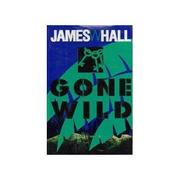 GONE WILD by James W. Hall