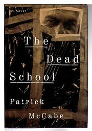 THE DEAD SCHOOL by Patrick McCabe