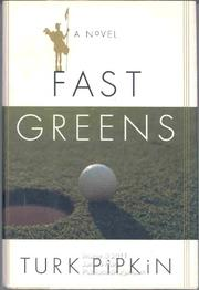 FAST GREENS by Turk Pipkin