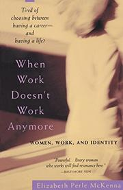 """WHEN WORK DOESN'T WORK ANYMORE: Women, Work and Identity"" by Elizabeth Perle McKenna"