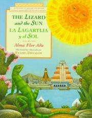 THE LIZARD AND THE SUN/LA LAGARTIJA Y EL SOL by Alma Flor Ada