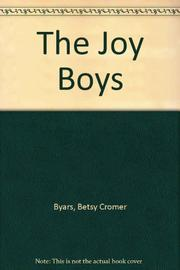 THE JOY BOYS by Betsy Byars