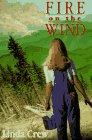 FIRE ON THE WIND by Linda Crew