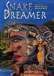 SNAKE DREAMER by Priscilla Galloway