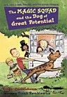 THE MAGIC SQUAD AND THE DOG OF GREAT POTENTIAL by Mary Quattlebaum