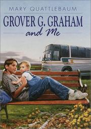 GROVER G. GRAHAM AND ME by Mary Quattlebaum