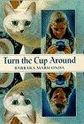 TURN THE CUP AROUND by Barbara Mariconda