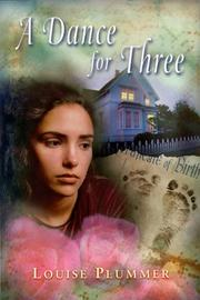 A DANCE FOR THREE by Louise Plummer