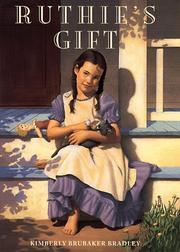 RUTHIE'S GIFT by Kimberly Brubaker Bradley