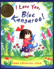 I LOVE YOU, BLUE KANGAROO! by Emma Chichester Clark