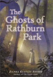 THE GHOSTS OF RATHBURN PARK by Zilpha Keatley Snyder