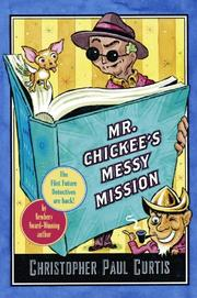 MR. CHICKEE'S MESSY MISSION by Christopher Paul Curtis