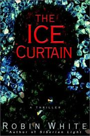 THE ICE CURTAIN by Robin White