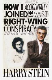 HOW I ACCIDENTALLY JOINED THE VAST RIGHT-WING CONSPIRACY (AND FOUND INNER PEACE) by Harry Stein