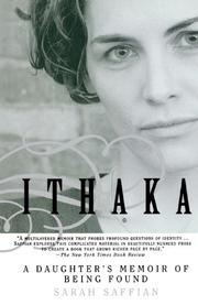 ITHAKA: A Daughter's Memoir of Being Found by Sarah Saffian