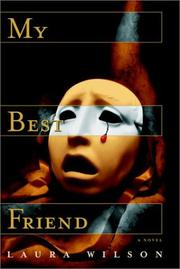 MY BEST FRIEND by Laura Wilson