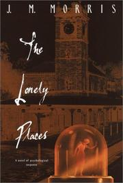 THE LONELY PLACES by J.M. Morris