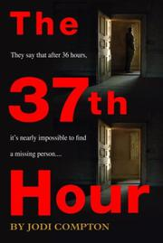 THE 37TH HOUR by Jodi Compton