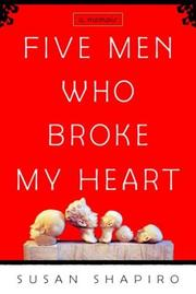 FIVE MEN WHO BROKE MY HEART by Susan Shapiro