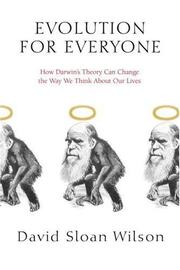 EVOLUTION FOR EVERYONE by David Sloan Wilson